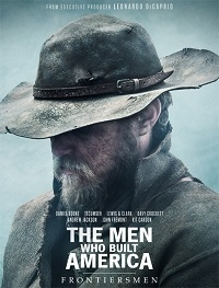 Сериал Люди, построившие Америку: Первопроходцы/The Men Who Built America: Frontiersmen онлайн