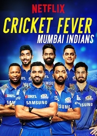 Сериал Крикетная лихорадка: Мумбаи Индианс/Cricket Fever: Mumbai Indians онлайн